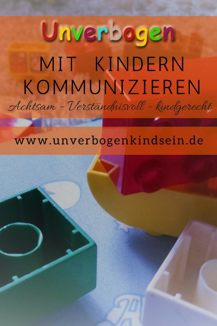mit Kindern kommunizieren | Unverbogen Kind Sein