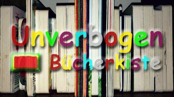 Unverbogen Bücherkiste Buchrezension