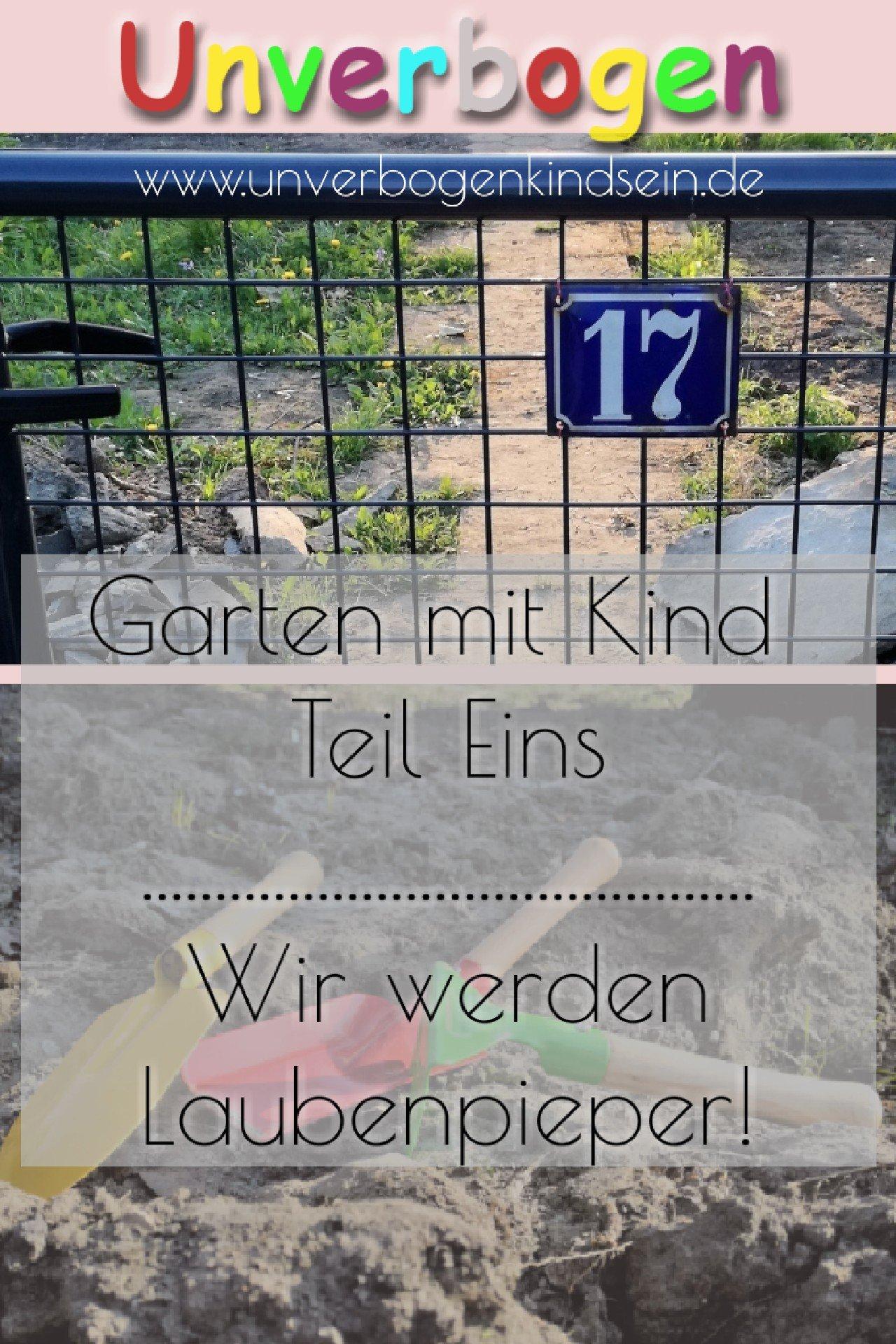 GArten mit Kind | Kleingarten | Unverbogen Kind Sein