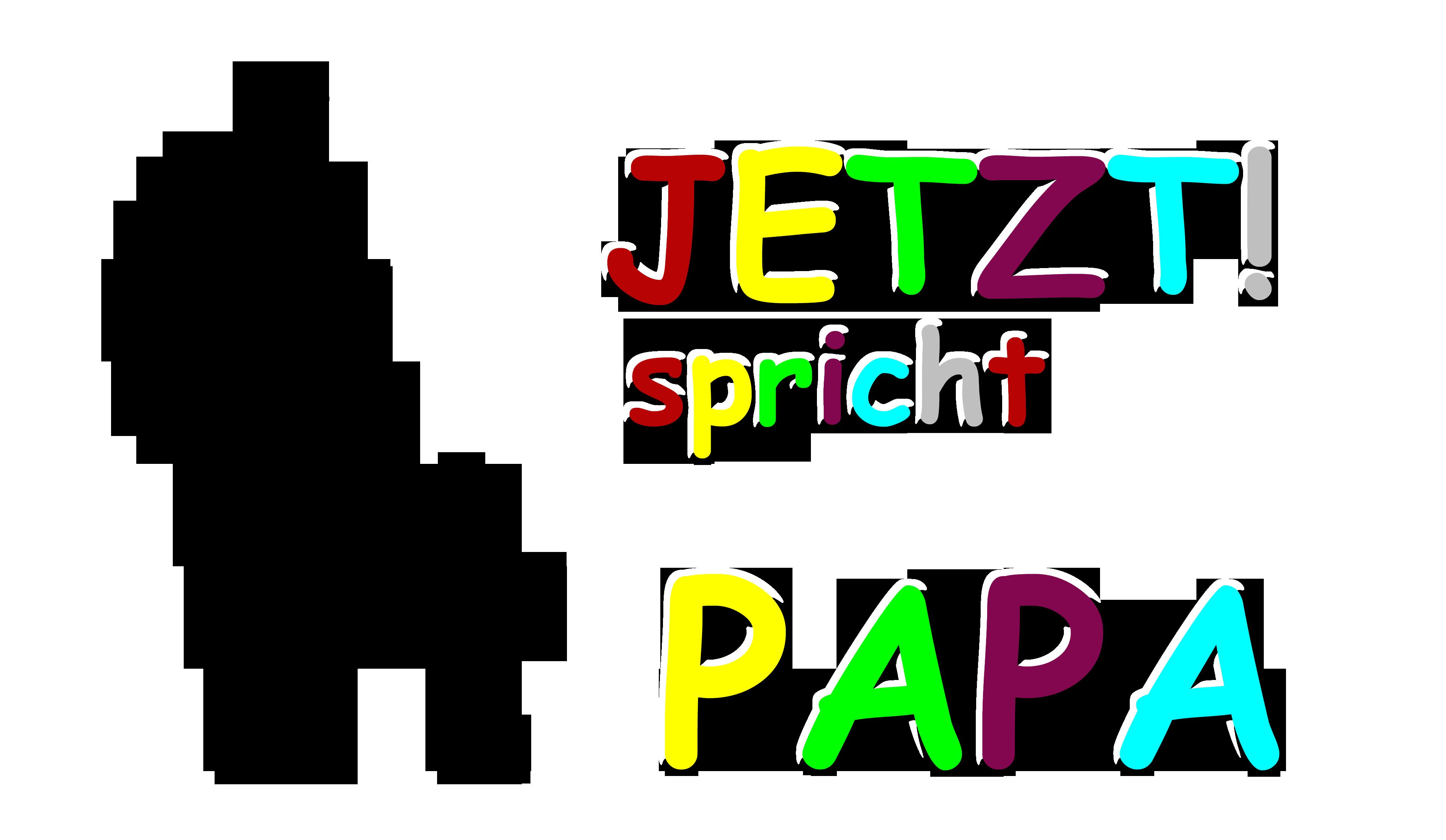 Jetzt Spricht Papa | Unverbogen Kind Sein