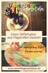 #upcycling fürs Kinderzimmer: Einen Stiftehalter Basteln aus Papprollen #basteln #bastelnmitkind #stiftehalter #diy