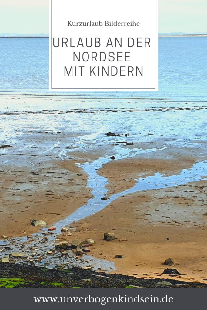Nordseeurlaub Wochenende in Bildern #fotostrecke #nordsee #urlaubmitkindern #wib